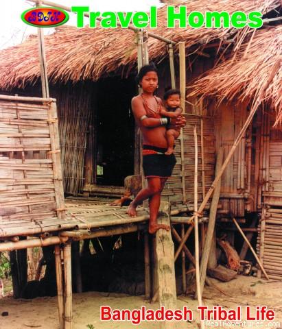 �Bangladesh Travel Homes�A BRAND TOUR OPERATOR Bangladesh tribal life in Bandarbans.