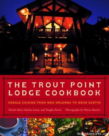 The Trout Point Lodge Cookbook - Renowned culinary vacations in Nova Scotia, Canada