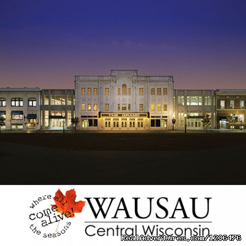 The Grand (#5 of 8) - Wausau/Central Wisconsin CVB